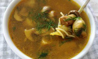 как приготовить суп грибной с вермишелью