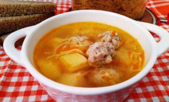 как приготовить суп с фрикадельками и вермишелью